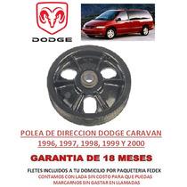 Polea P/bomba Licuadora Direccion Hidraulica Dodge Caravan