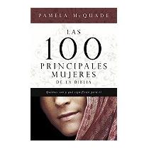 100 Principales Mujeres De La Biblia:, Pamela L Mcquade