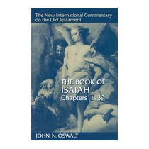 Book Of Isaiah, Chapters 1 39, John N Oswalt