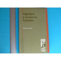 Abelardo Lobato, Dignidad Y Aventura Humana, Editorial San