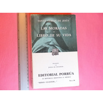 Santa Teresa De Jesús, Las Moradas. Libro De Su Vida.