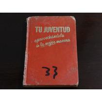 Libro Tu Juventud Aprovechándola De La Mejor Manera