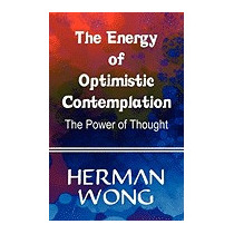 Energy Of Optimistic Contemplation: The Power, Herman Wong