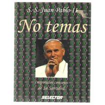 No Temas / S.s. Juan Pablo Ii