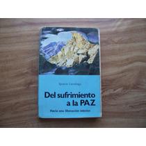 Del Sufrimiento A La Paz-1979-2a.ed-au-ignacio Larrañaga-pm0