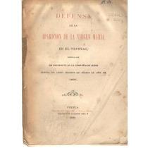 Defensa De La Aparición D La Virgen María En El Tepeyac 1893