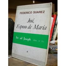 Jose Esposo De Maria - Federico Suarez - Minos 286 Paginas