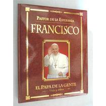 Francisco: Pastor De La Esperanza. Vida Y Obra