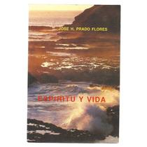 Espíritu Y Vida / José H. Prado Flores