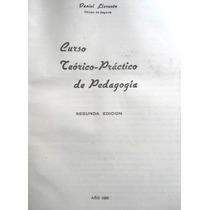 Pedagogía. Curso Teorico Práctico. Ed. 1952 Daniel Llorente