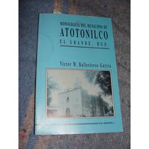 Libro Monografia Del Municipio De Atotonilco El Grande Hidal