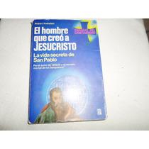 Libro El Hombre Que Creo A Cristo