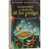 Comprender El Significado De Los Sueños - Rosemary E. Guiley