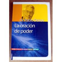 La Oración De Poder. Dr. Pablo Deiros