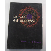 La Voz Del Maestro / Gibran Jalil Gibran / Primera Edición.