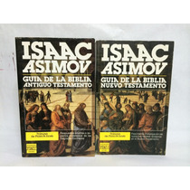 Guía De La Biblia, Antiguo Y Nuevo Testamento, Asimov Isaac