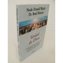 Verdad De Dios { Neale Donald Walsch/ Dr. Brad Blanton}