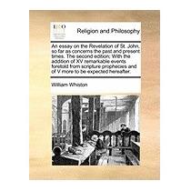 Essay On The Revelation Of St. John, So Far, William Whiston