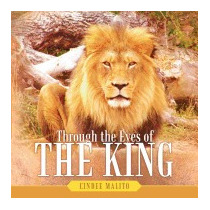 Through The Eyes Of The King: Words From The, Cindee Malito
