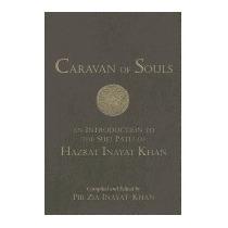 Caravan Of Souls: An Introduction To, Pir Zia Inayat-khan
