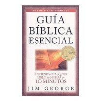 Guia Biblica Esencial: Entienda Cualquier Libro, Jim George