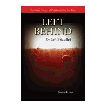 Left Behind Or Left Befuddled: The Subtle, Gordon L Isaac
