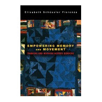 Empowering Memory And Movement:, Elisabeth Schussler