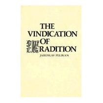 Vindication Of Tradition: The 1983, Jaroslav Jan Pelikan