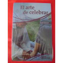 El Arte De Celebrar. Centro Nacional De Pastoral Litúrgica