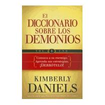 Diccionario Sobre Los Demonios, Volume 1, Kimberly Daniels
