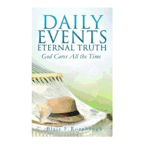 Daily Events Eternal Truth, Blair F Rorabaugh