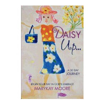 Daisy Up...begin Your Day In Gods Embrace, Marykay Moore