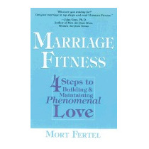 Marriage Fitness: 4 Steps To Building &, Mort Fertel