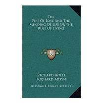 Fire Of Love And The Mending Of Life Or The, Richard Rolle