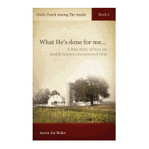 Gods Touch Among The Amish, Book 1, Aaron Jay Beiler