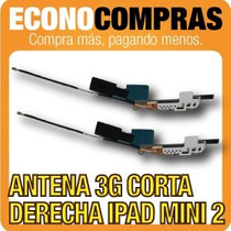 Antena Derecha 3g Corta Para Ipad Mini 2 100% Nueva!!!!!!!!!