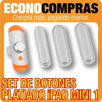 Set De Botones Laterales Para Ipad Mini 1 Plata 100% Nuevo!!