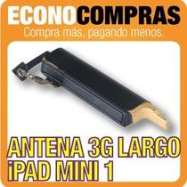 Cable Largo De Antena 3g Para Ipad Mini 1 100% Nuevo!!!!!!!!