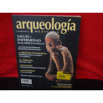 Arqueología Mexicana.salud Y Enfermedad En El México Antiguo