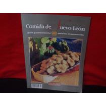 Guía Gastronómica. México Desconocido. Comida De Nuevo León.