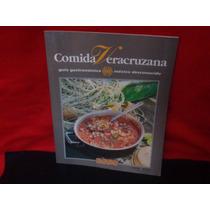 Guía Gastronómica. México Desconocido. Comida Veracruzana.