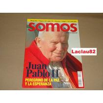 Juan Pablo Ii Peregrino De La Paz Y Esperanza Revista Somos