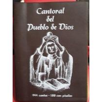 Libro: Cantoral Del Pueblo De Dios, Canciones, Letras