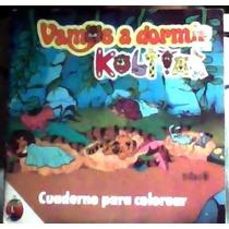 Libro Para Colorear Vamos A Dormir Kolitas,1987 1a Edicion!!