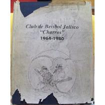 Libro Beisbol, Club De Beisbol, Jalisco, Charros 1964-1980