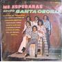 Rock Mexicano.grupo Santa Cecilia, ( Me Esperaras), Lp 12´,