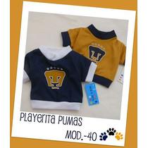 Lindas Playeritas Pumas, Para Tu Mascota Talla Ch Tu Perrito