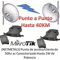Mikrotik Netmetal5 Punto A Punto 5ghz 2w Hasta 40 Km 30 Dbi