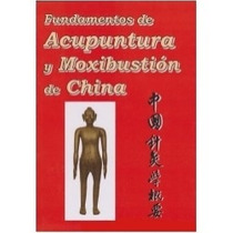 Fundamentos De Acupuntura Y Moxibustión.