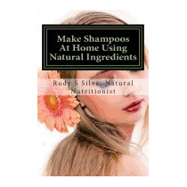 Make Shampoos At Home Using Natural, Rudy Silva Silva